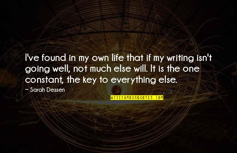 My Everything Quotes By Sarah Dessen: I've found in my own life that if