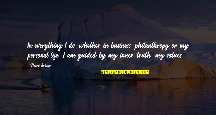 My Everything Quotes By Shari Arison: In everything I do, whether in business, philanthropy