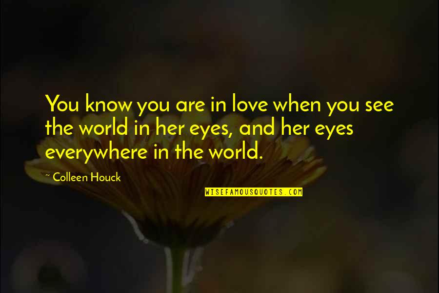 My Eyes Only See You Quotes By Colleen Houck: You know you are in love when you
