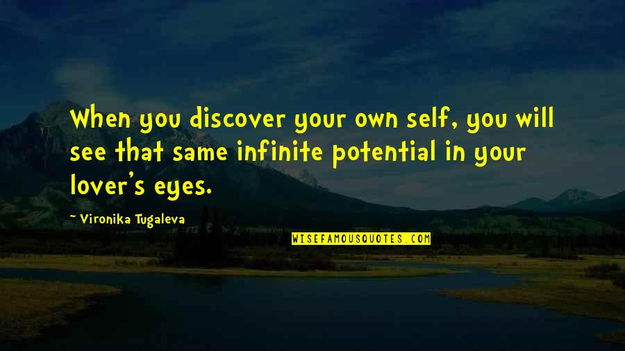 My Eyes Only See You Quotes By Vironika Tugaleva: When you discover your own self, you will