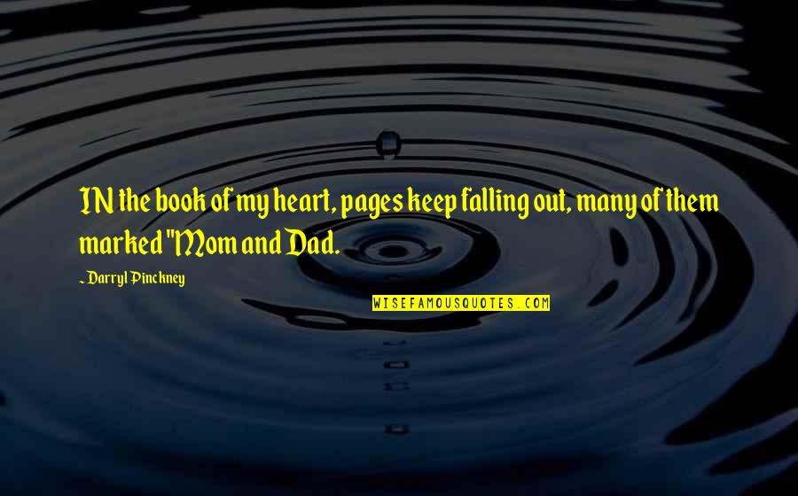 My Family Is My Heart Quotes By Darryl Pinckney: IN the book of my heart, pages keep