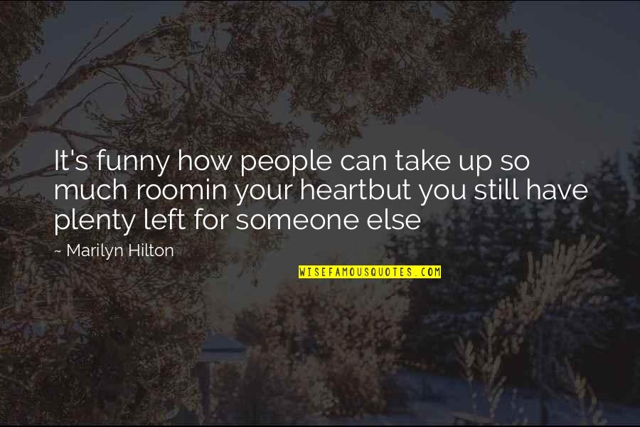 My Family Is My Heart Quotes By Marilyn Hilton: It's funny how people can take up so