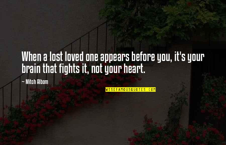 My Family Is My Heart Quotes By Mitch Albom: When a lost loved one appears before you,