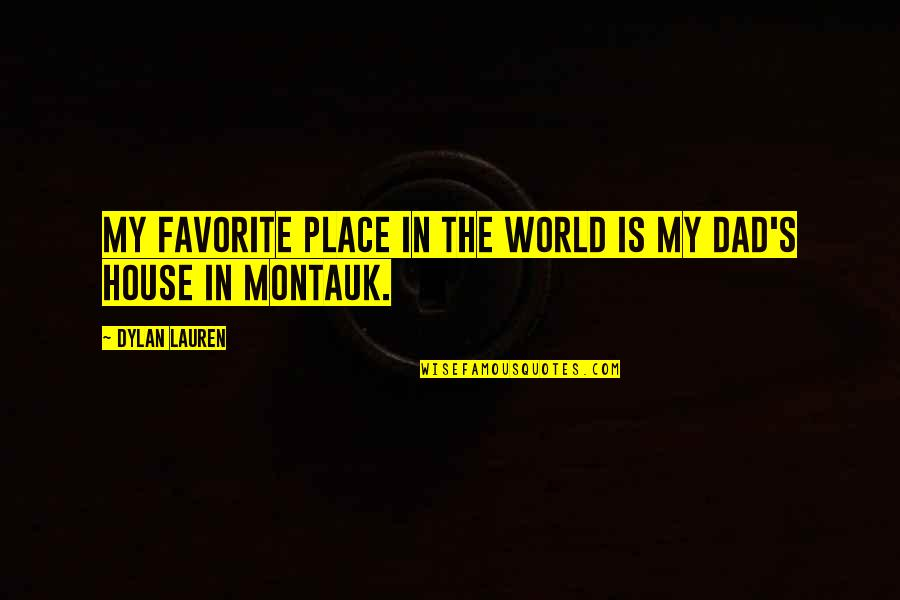 My Favorite Place Quotes By Dylan Lauren: My favorite place in the world is my