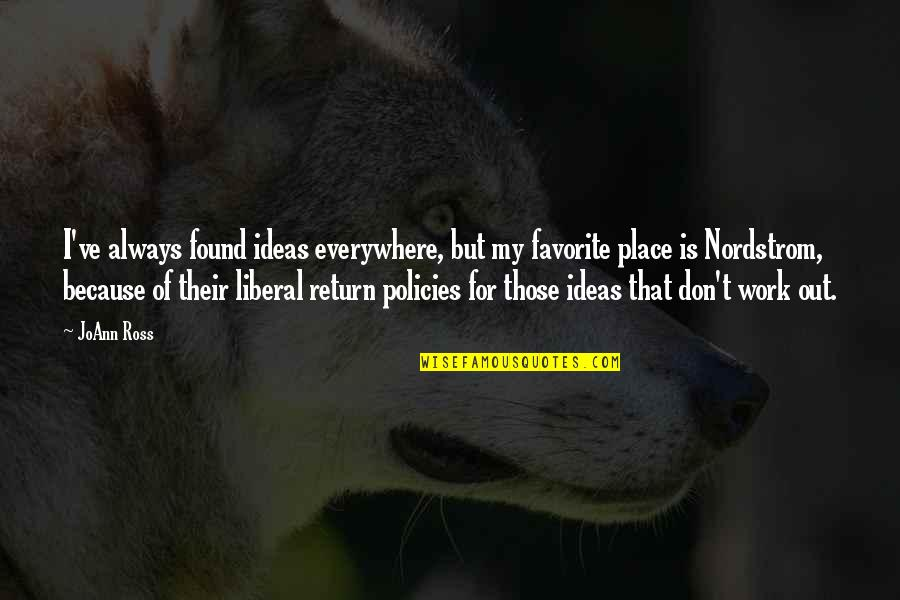 My Favorite Place Quotes By JoAnn Ross: I've always found ideas everywhere, but my favorite