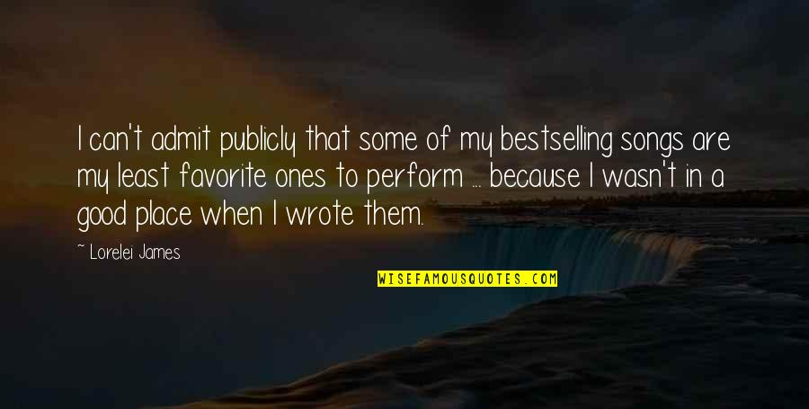 My Favorite Place Quotes By Lorelei James: I can't admit publicly that some of my