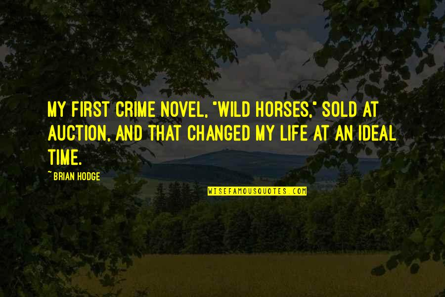 """My First Horse Quotes By Brian Hodge: My first crime novel, """"Wild Horses,"""" sold at"""