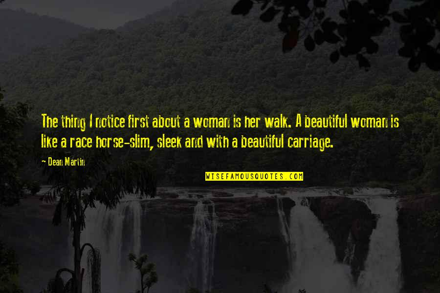 My First Horse Quotes By Dean Martin: The thing I notice first about a woman