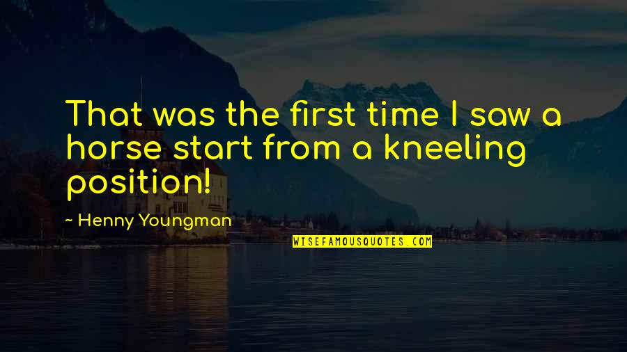 My First Horse Quotes By Henny Youngman: That was the first time I saw a