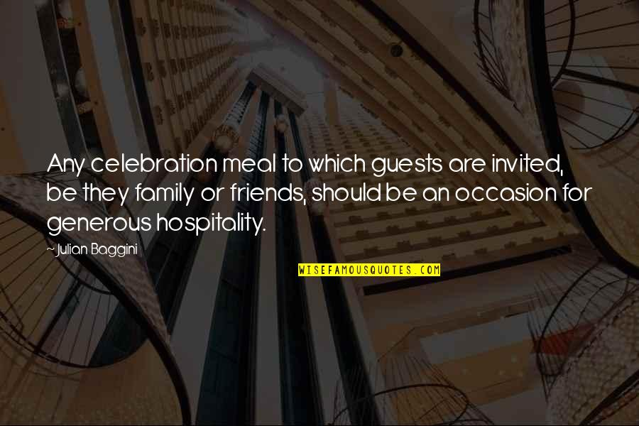 My Friends Are My Family Quotes By Julian Baggini: Any celebration meal to which guests are invited,