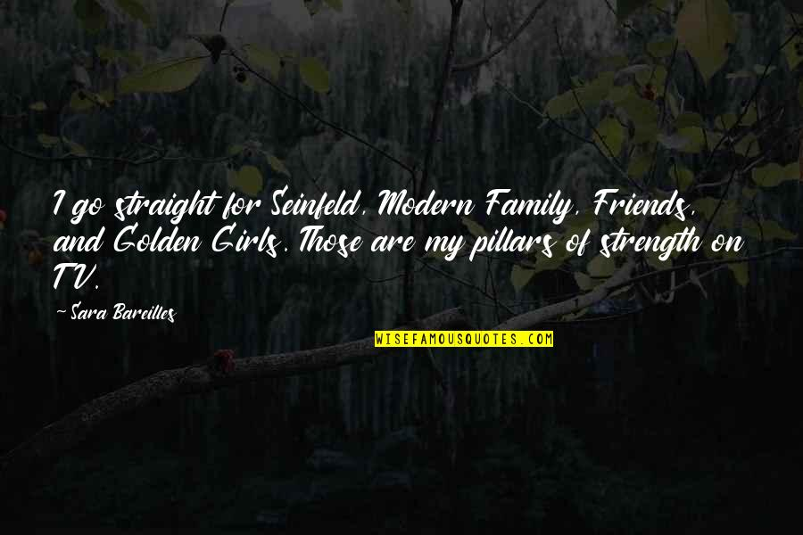 My Friends Are My Family Quotes By Sara Bareilles: I go straight for Seinfeld, Modern Family, Friends,