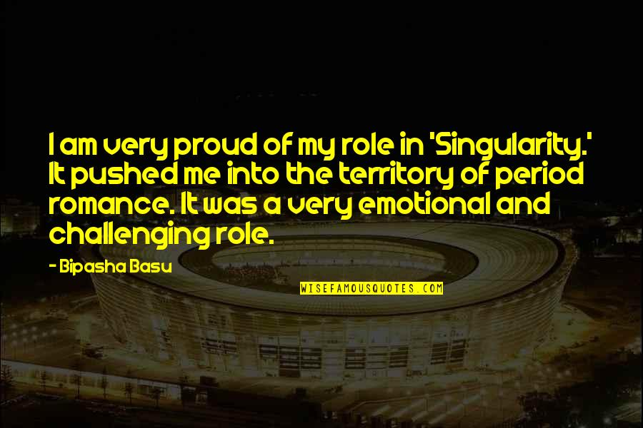 My Handsome Son Quotes By Bipasha Basu: I am very proud of my role in