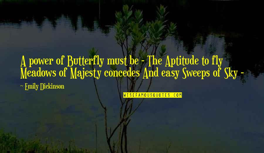 My Heart Skips A Beat Quotes By Emily Dickinson: A power of Butterfly must be - The