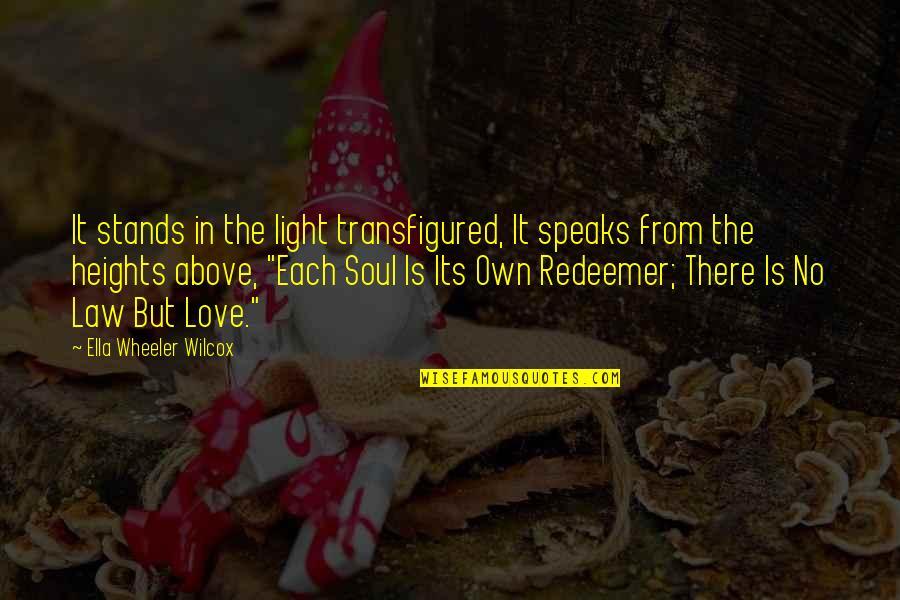 My Heart Speaks Quotes By Ella Wheeler Wilcox: It stands in the light transfigured, It speaks