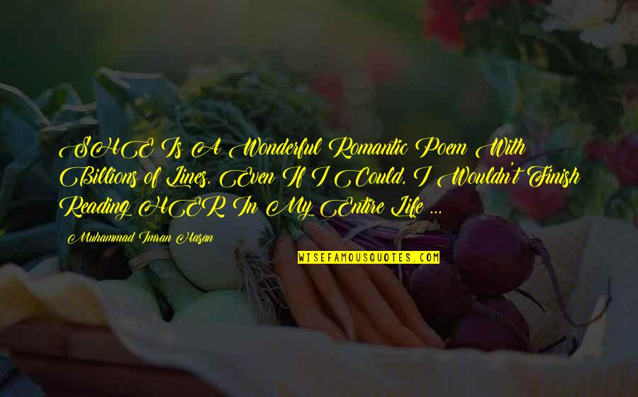 My Heart Speaks Quotes By Muhammad Imran Hasan: SHE Is A Wonderful Romantic Poem With Billions