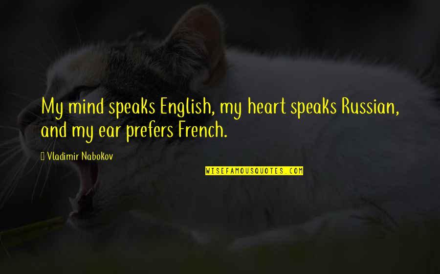 My Heart Speaks Quotes By Vladimir Nabokov: My mind speaks English, my heart speaks Russian,