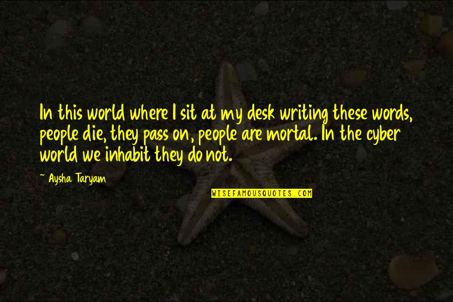 My Immortal Quotes By Aysha Taryam: In this world where I sit at my