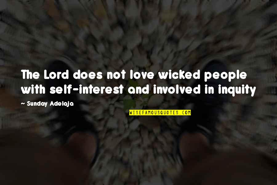 My Interest In Life Quotes By Sunday Adelaja: The Lord does not love wicked people with