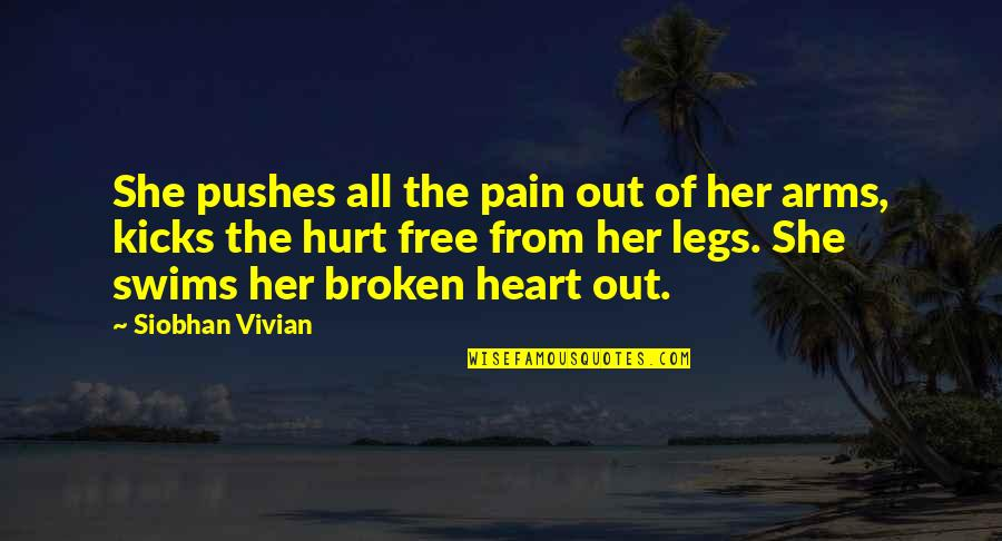 My Legs Hurt Quotes By Siobhan Vivian: She pushes all the pain out of her