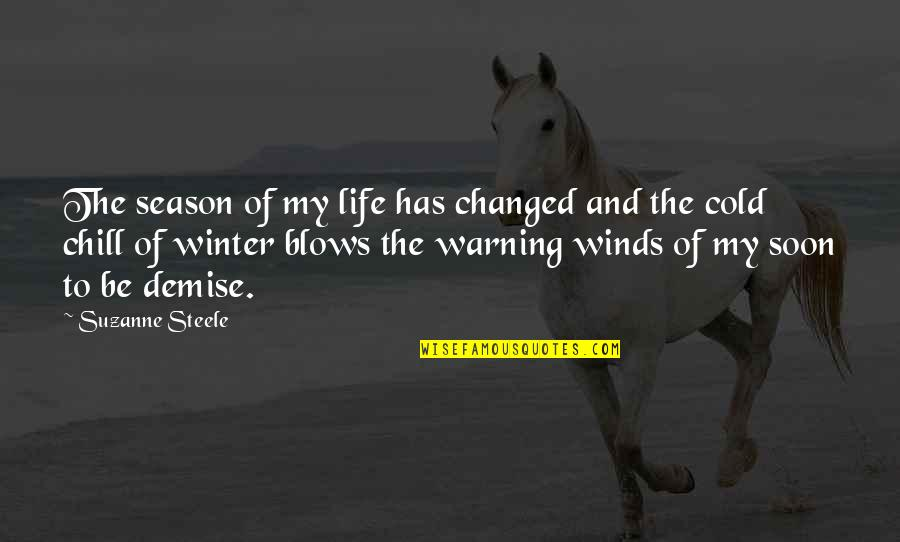 My Life Has Changed Quotes By Suzanne Steele: The season of my life has changed and