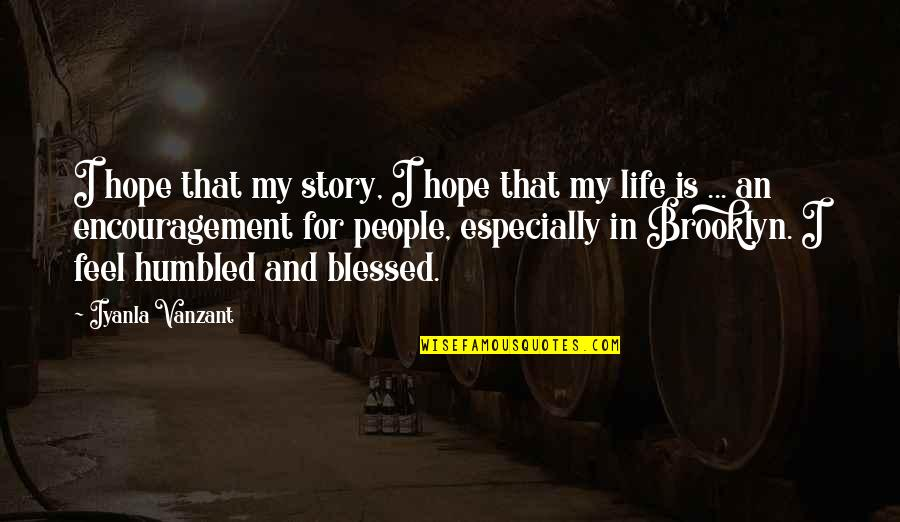 My Life Is Blessed Quotes By Iyanla Vanzant: I hope that my story, I hope that