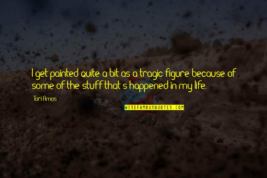 My Life Quotes By Tori Amos: I get painted quite a bit as a