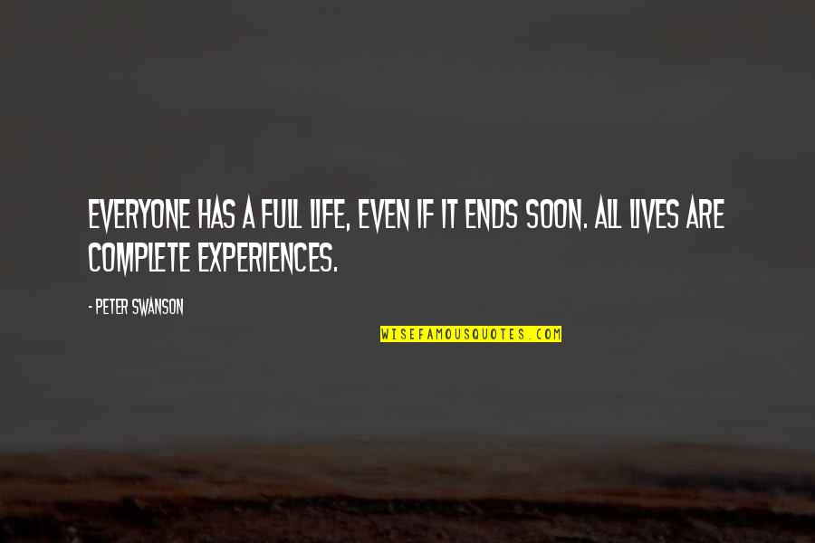 My Life With You Is Complete Quotes By Peter Swanson: Everyone has a full life, even if it