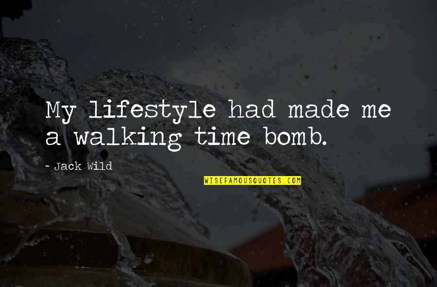 My Lifestyle Quotes By Jack Wild: My lifestyle had made me a walking time