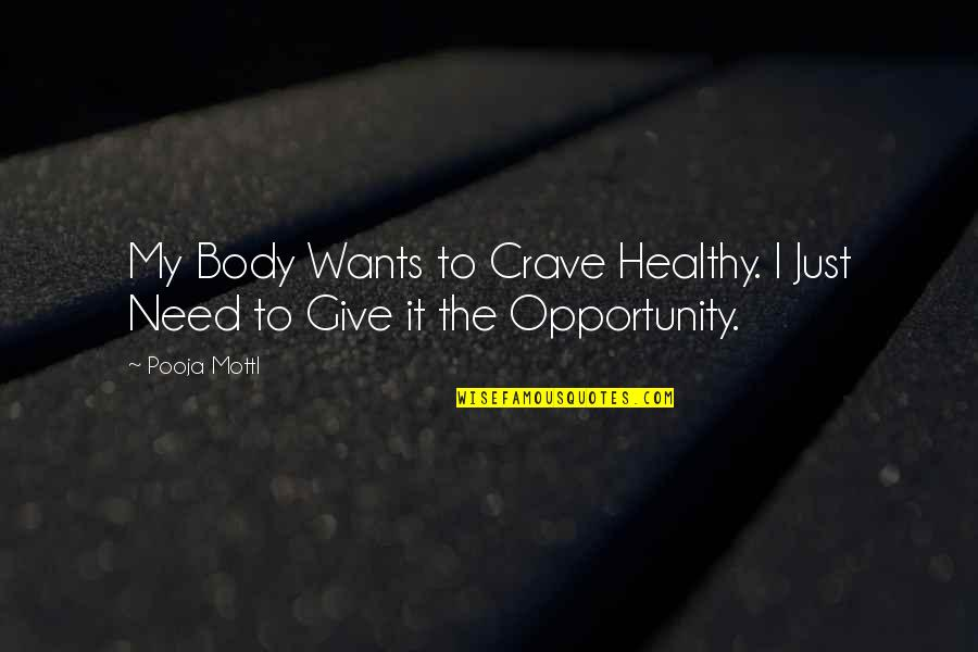 My Lifestyle Quotes By Pooja Mottl: My Body Wants to Crave Healthy. I Just