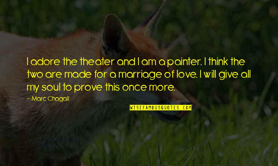 My Love For Quotes By Marc Chagall: I adore the theater and I am a