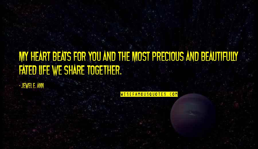 My Love For You Quotes By Jewel E. Ann: My heart beats for you and the most