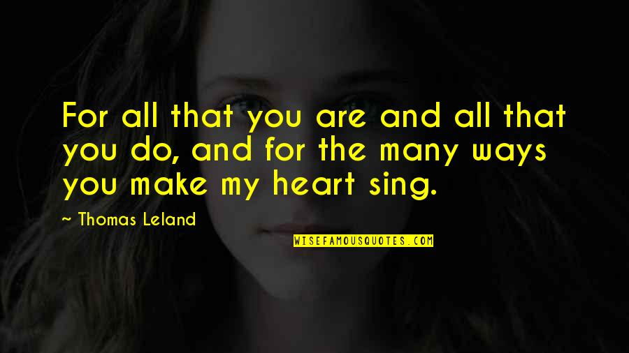 My Love For You Quotes By Thomas Leland: For all that you are and all that