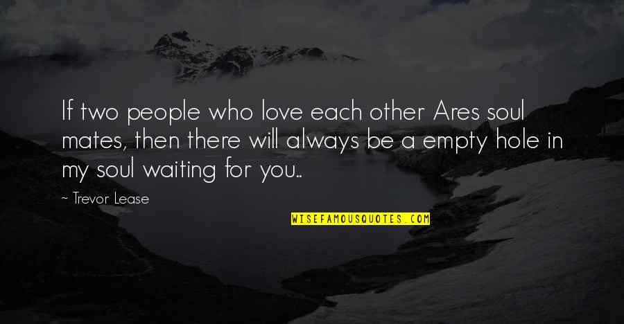My Love For You Quotes By Trevor Lease: If two people who love each other Ares