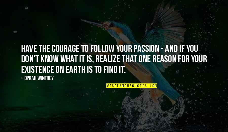 My Lovely Nephew Quotes By Oprah Winfrey: Have the courage to follow your passion -