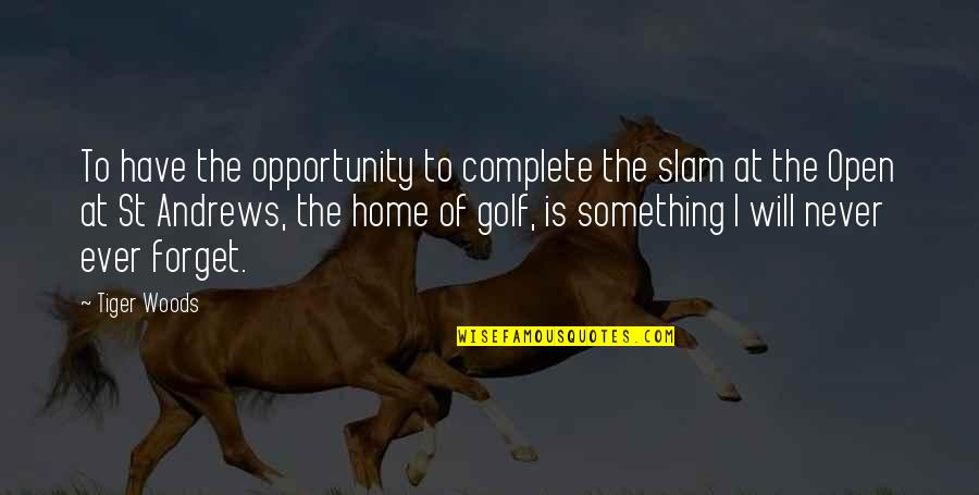My Lovely Nephew Quotes By Tiger Woods: To have the opportunity to complete the slam