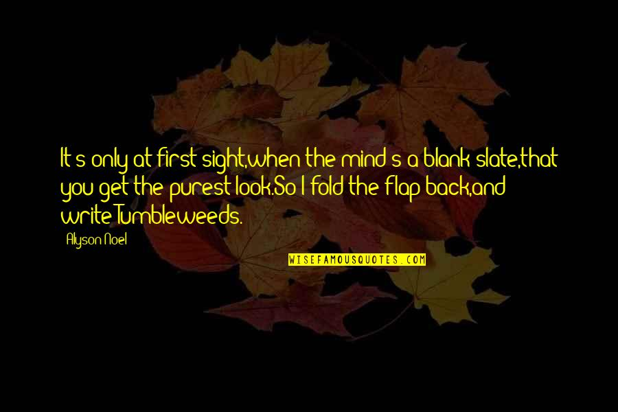 My Mind Is Blank Quotes By Alyson Noel: It's only at first sight,when the mind's a