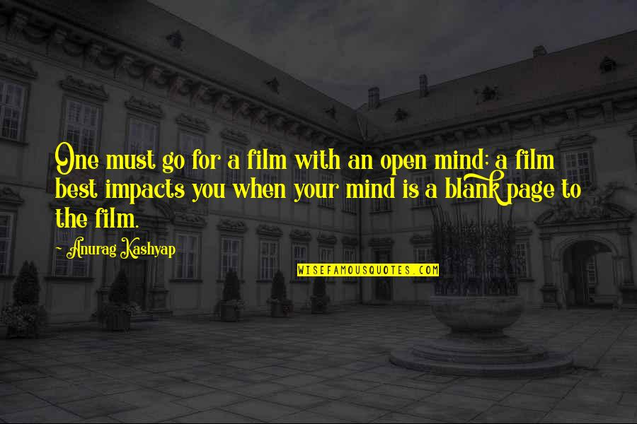 My Mind Is Blank Quotes By Anurag Kashyap: One must go for a film with an