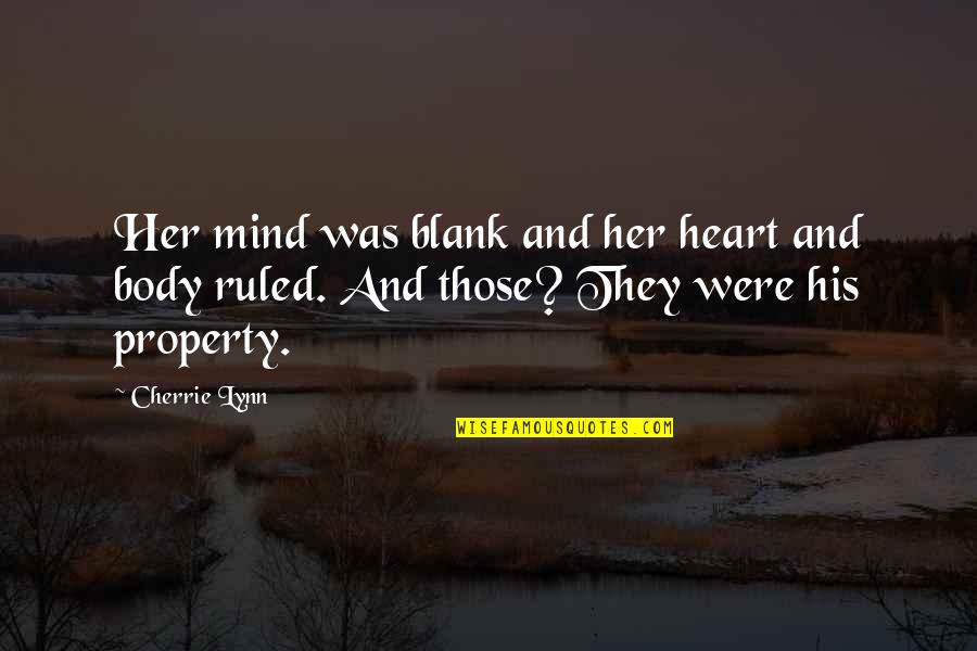 My Mind Is Blank Quotes By Cherrie Lynn: Her mind was blank and her heart and
