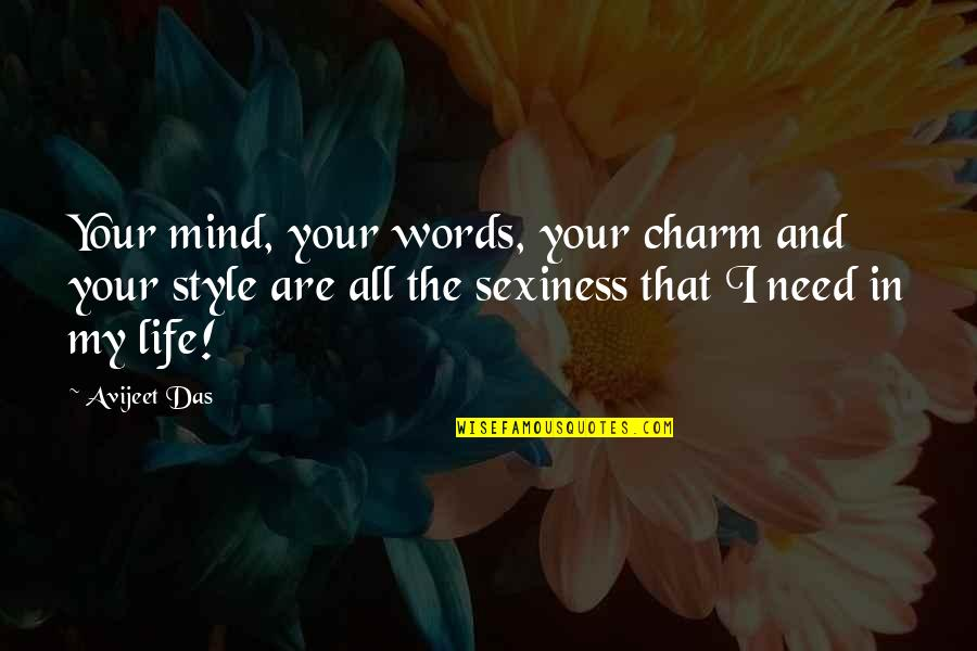 My Mind Quotes By Avijeet Das: Your mind, your words, your charm and your