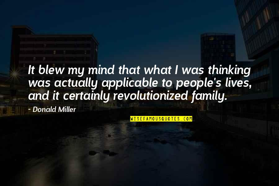 My Mind Quotes By Donald Miller: It blew my mind that what I was