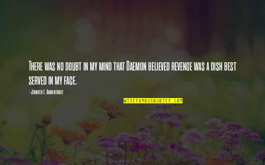 My Mind Quotes By Jennifer L. Armentrout: There was no doubt in my mind that