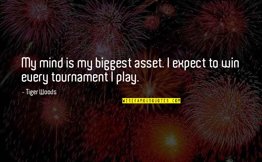My Mind Quotes By Tiger Woods: My mind is my biggest asset. I expect