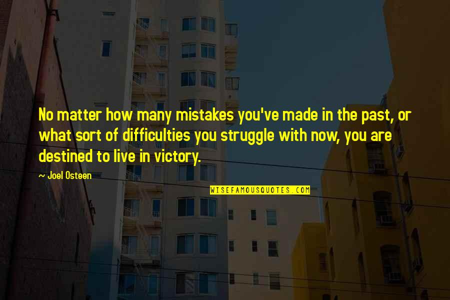 My Mistakes Were Made For You Quotes By Joel Osteen: No matter how many mistakes you've made in