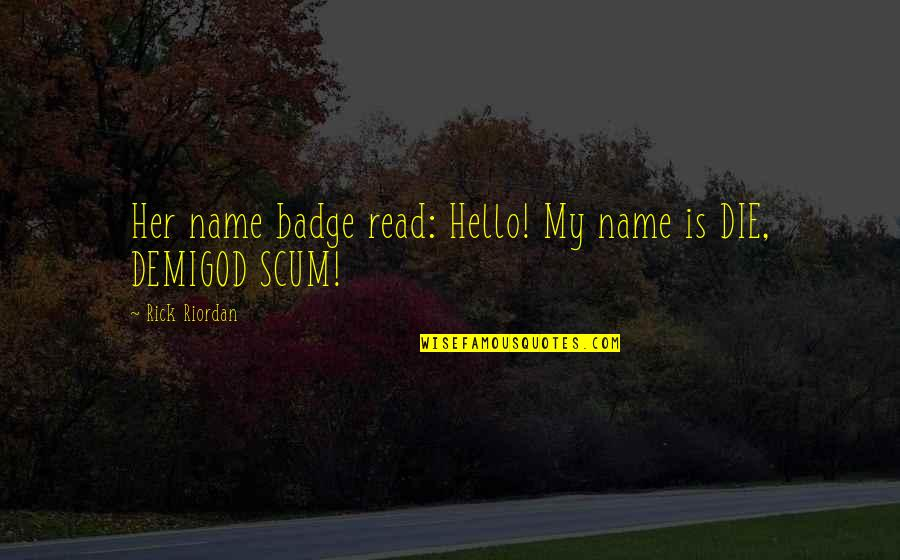 My Name Funny Quotes By Rick Riordan: Her name badge read: Hello! My name is