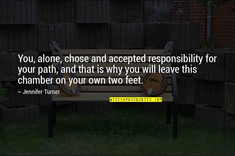 My Name Is Earl Birthday Quotes By Jennifer Turner: You, alone, chose and accepted responsibility for your