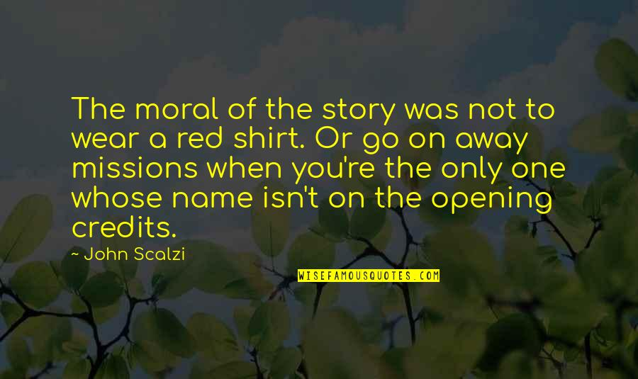 My Name Is Red Quotes By John Scalzi: The moral of the story was not to