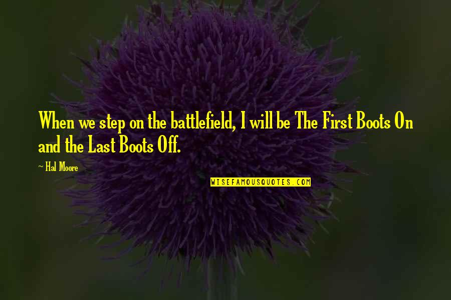 My Niece Quotes By Hal Moore: When we step on the battlefield, I will