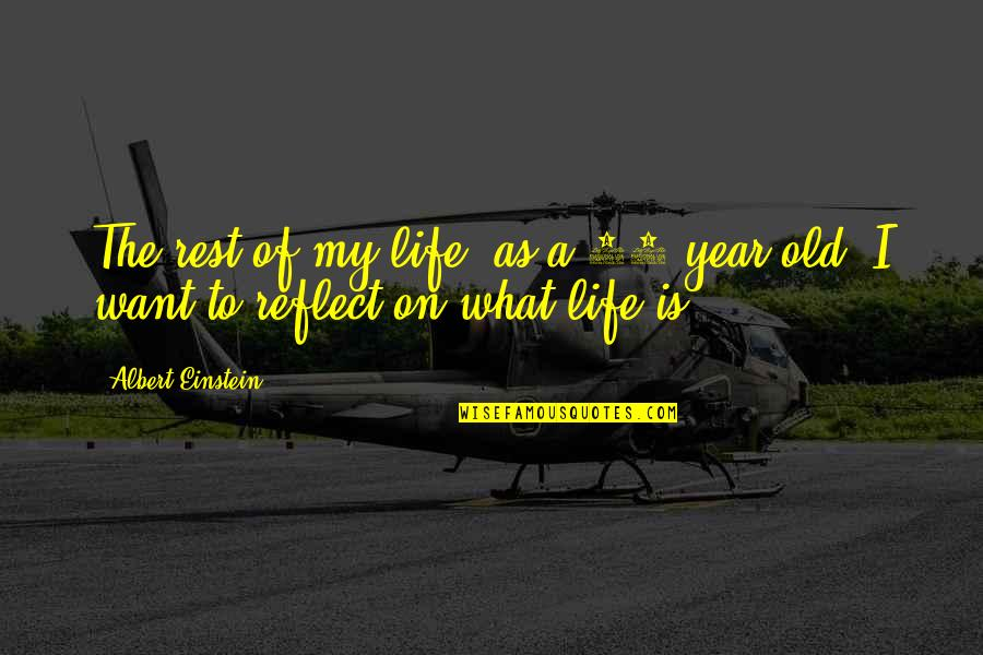 My Old Life Quotes By Albert Einstein: The rest of my life (as a 39