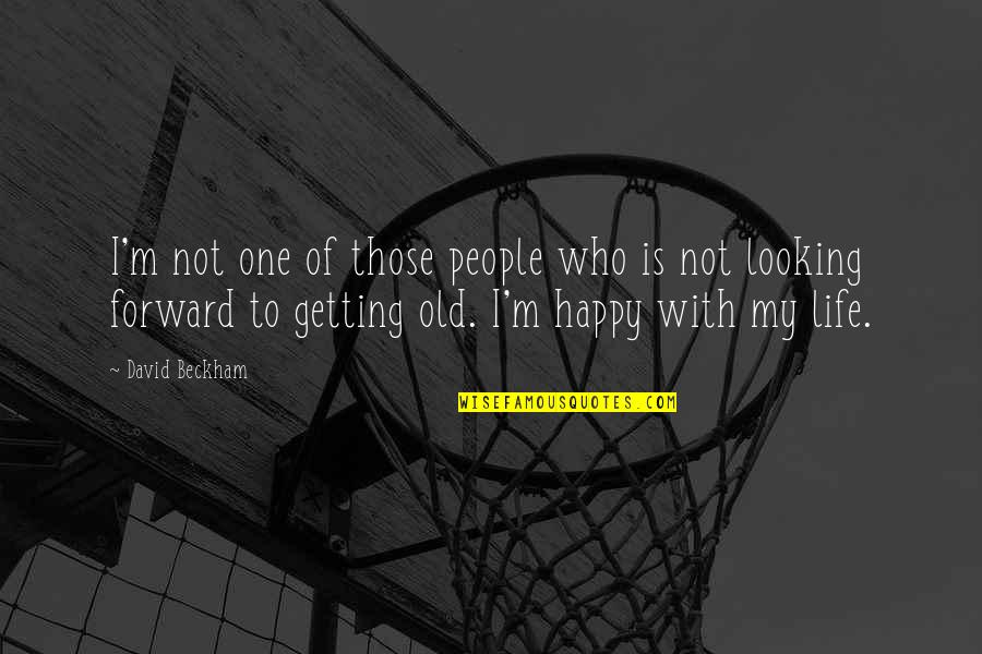 My Old Life Quotes By David Beckham: I'm not one of those people who is