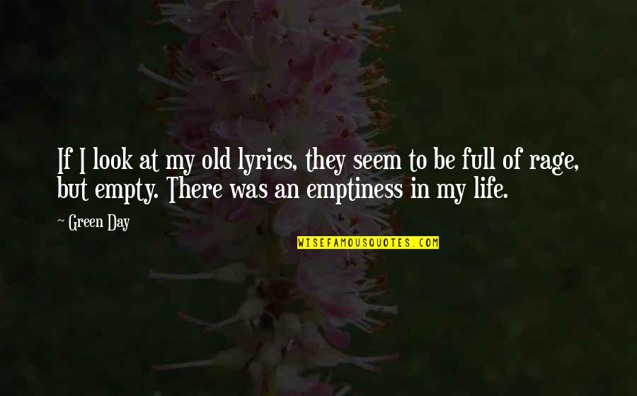 My Old Life Quotes By Green Day: If I look at my old lyrics, they